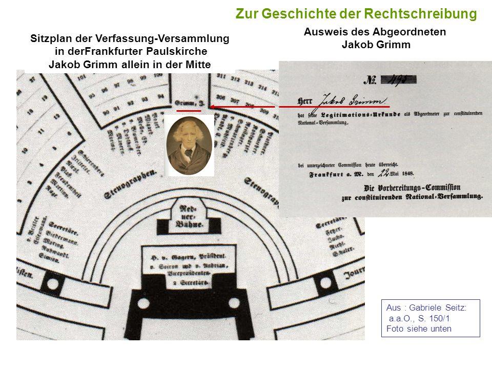 Sitzplan der Verfassung-Versammlung in derFrankfurter Paulskirche Jakob Grimm allein in der Mitte Ausweis des Abgeordneten Jakob Grimm Aus : Gabriele