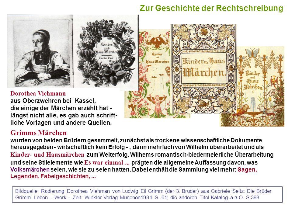 8 Grimms Märchen wurden von beiden Brüdern gesammelt, zunächst als trockene wissenschaftliche Dokumente herausgegeben - wirtschaftlich kein Erfolg -,