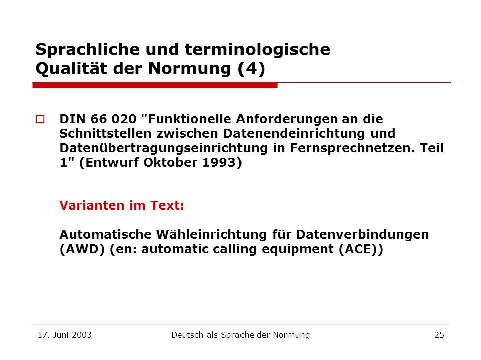 17. Juni 2003Deutsch als Sprache der Normung25 Sprachliche und terminologische Qualität der Normung (4) DIN 66 020