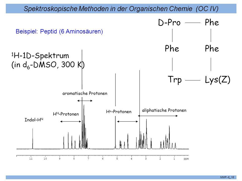 Spektroskopische Methoden in der Organischen Chemie (OC IV) NMR -6_16 Beispiel: Peptid (6 Aminosäuren)