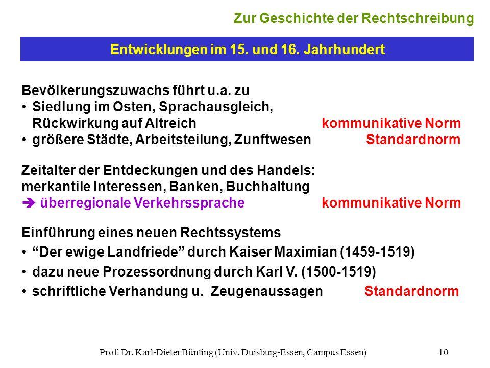 Prof. Dr. Karl-Dieter Bünting (Univ. Duisburg-Essen, Campus Essen)10 Entwicklungen im 15. und 16. Jahrhundert Bevölkerungszuwachs führt u.a. zu Siedlu