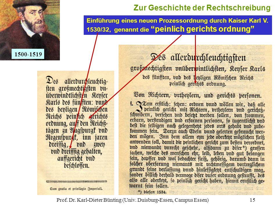 Prof. Dr. Karl-Dieter Bünting (Univ. Duisburg-Essen, Campus Essen)15 Einführung eines neuen Prozessordnung durch Kaiser Karl V. 1530/32, genannt die p