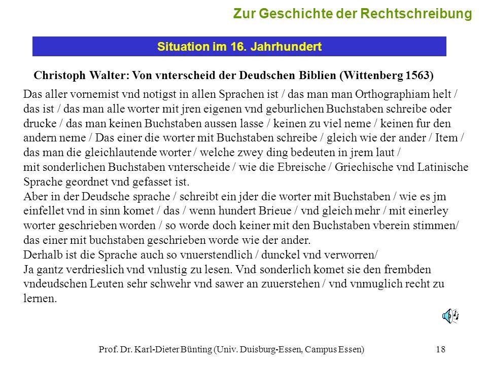 Prof. Dr. Karl-Dieter Bünting (Univ. Duisburg-Essen, Campus Essen)18 Situation im 16. Jahrhundert Christoph Walter: Von vnterscheid der Deudschen Bibl