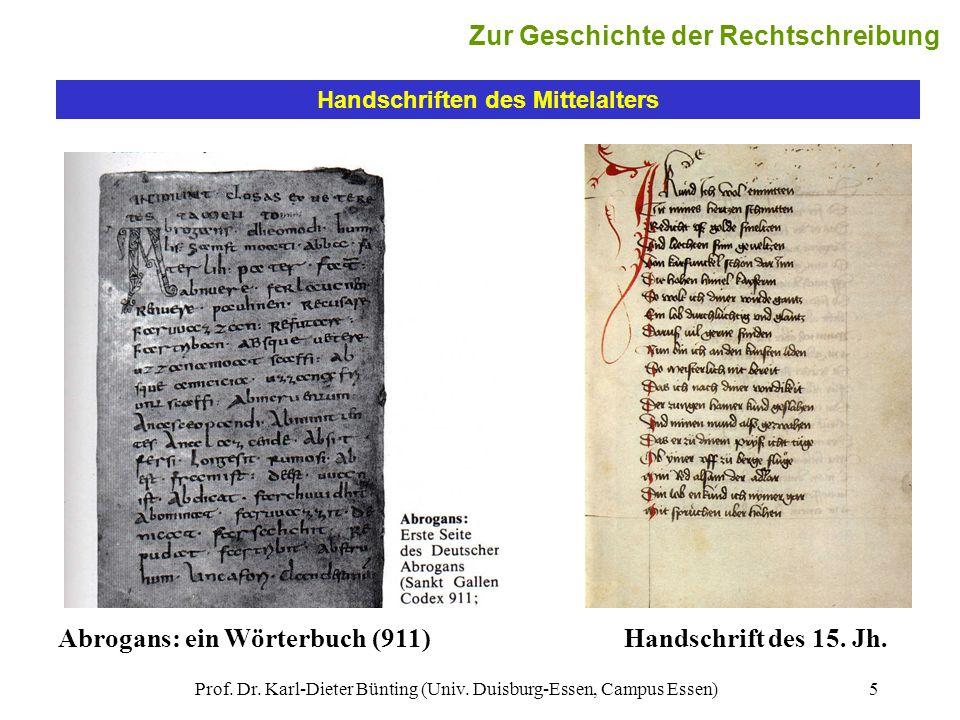 Prof. Dr. Karl-Dieter Bünting (Univ. Duisburg-Essen, Campus Essen)5 Handschriften des Mittelalters Abrogans: ein Wörterbuch (911) Zur Geschichte der R