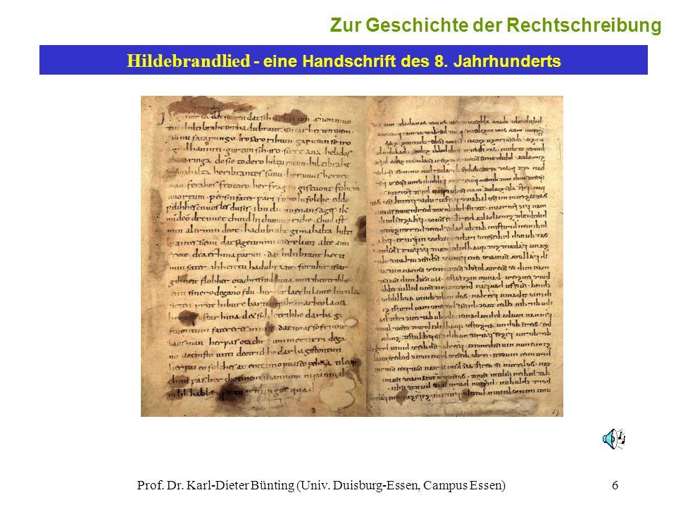 Prof. Dr. Karl-Dieter Bünting (Univ. Duisburg-Essen, Campus Essen)6 Hildebrandlied - eine Handschrift des 8. Jahrhunderts Zur Geschichte der Rechtschr