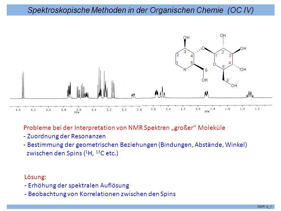 Spektroskopische Methoden in der Organischen Chemie (OC IV) NMR -4_1 Probleme bei der Interpretation von NMR Spektren großer Moleküle - Zuordnung der