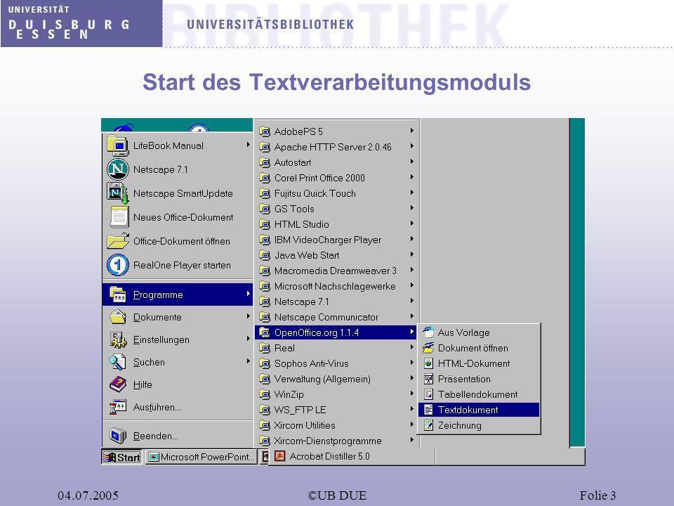 04.07.2005©UB DUEFolie 3 Start des Textverarbeitungsmoduls