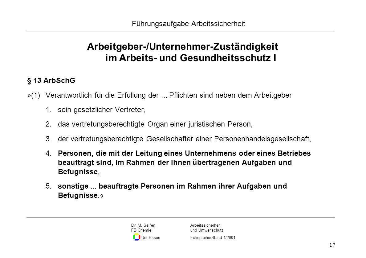 Seite 17 Führungsaufgabe Arbeitssicherheit Dateiname Arbeitssicherheit und Umweltschutz Folienreihe/Stand 1/2001 Dr. M. Seifert FB Chemie Uni Essen 17