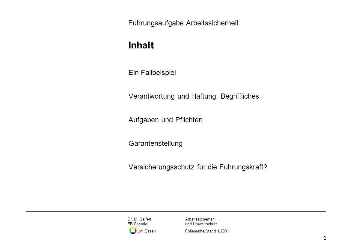 Seite 2 Führungsaufgabe Arbeitssicherheit Dateiname Arbeitssicherheit und Umweltschutz Folienreihe/Stand 1/2001 Dr. M. Seifert FB Chemie Uni Essen 2 I