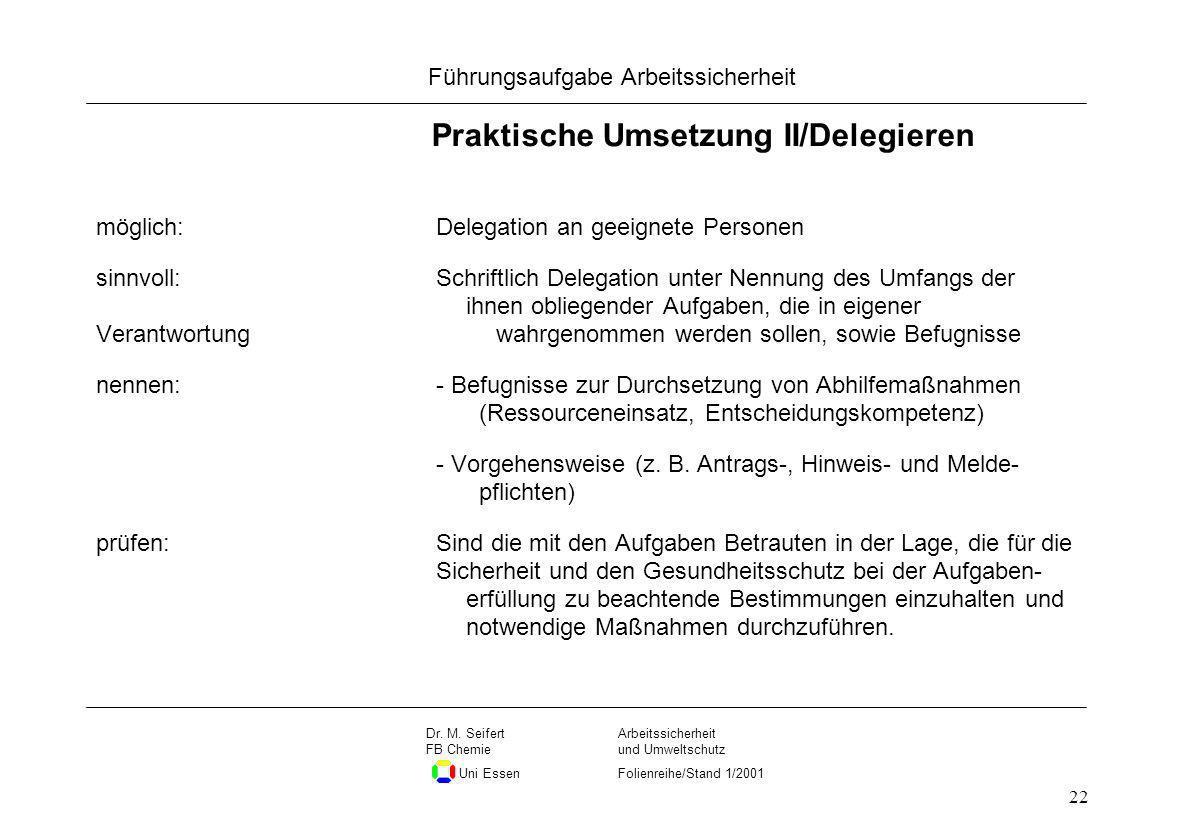 Seite 22 Führungsaufgabe Arbeitssicherheit Dateiname Arbeitssicherheit und Umweltschutz Folienreihe/Stand 1/2001 Dr. M. Seifert FB Chemie Uni Essen 22
