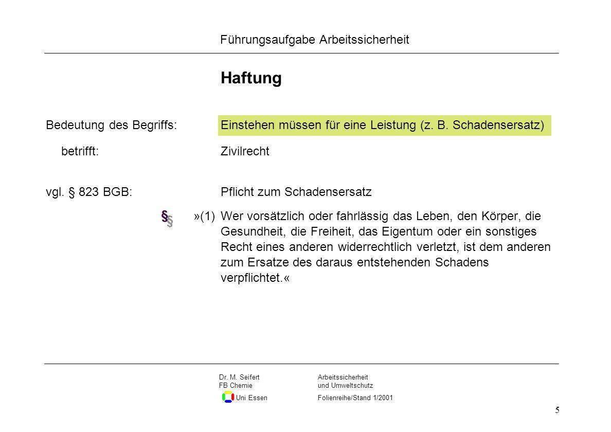 Seite 5 Führungsaufgabe Arbeitssicherheit Dateiname Arbeitssicherheit und Umweltschutz Folienreihe/Stand 1/2001 Dr. M. Seifert FB Chemie Uni Essen 5 H