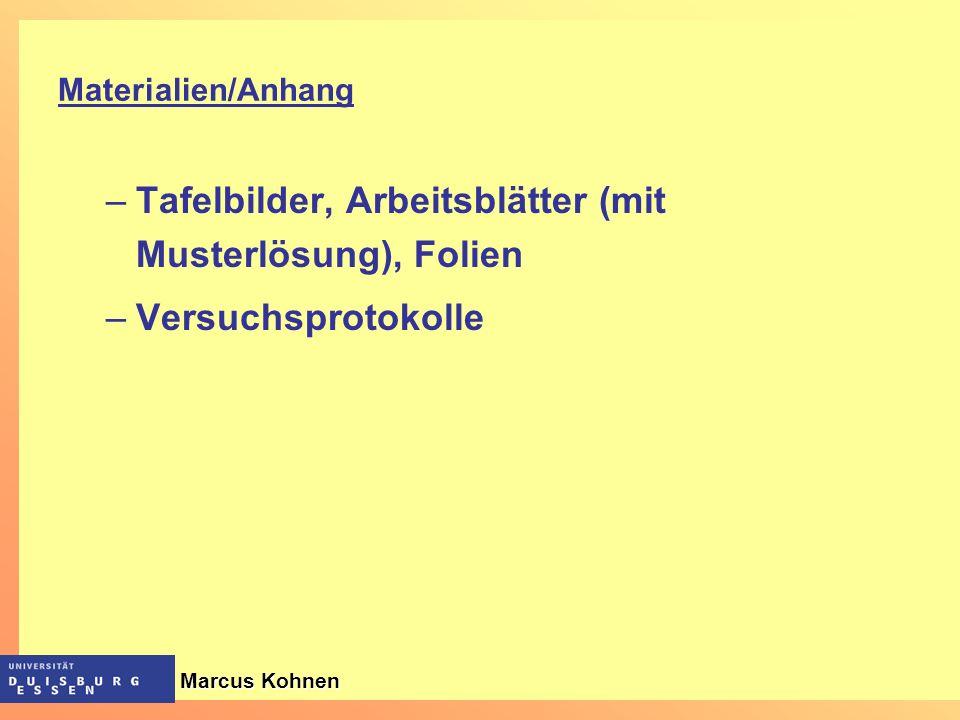 –Tafelbilder, Arbeitsblätter (mit Musterlösung), Folien –Versuchsprotokolle Materialien/Anhang Marcus Kohnen