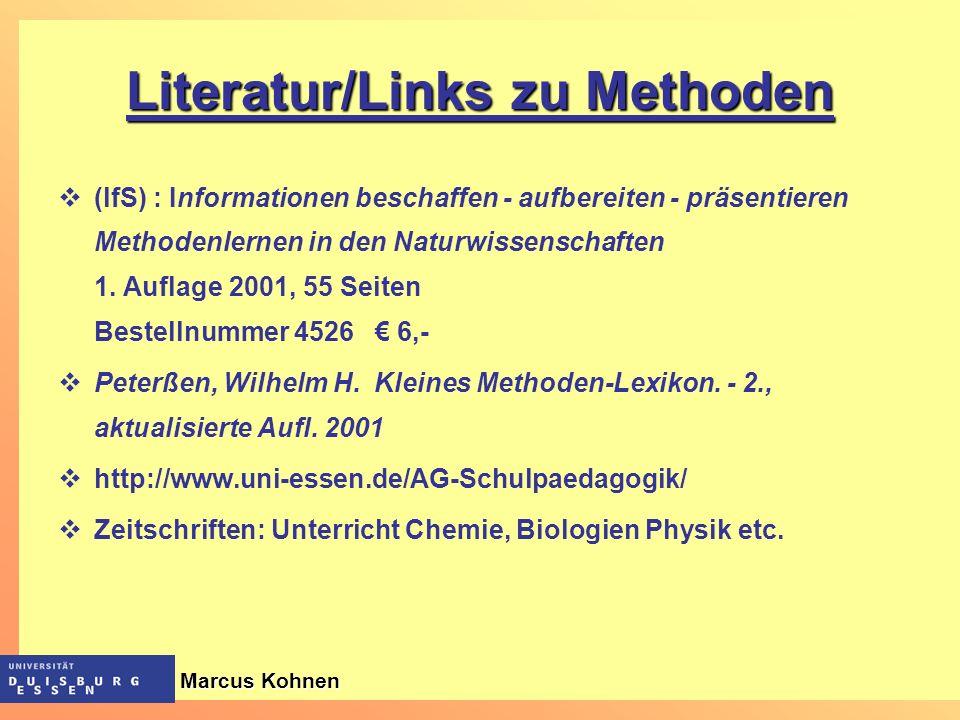 Literatur/Links zu Methoden (lfS) : Informationen beschaffen - aufbereiten - präsentieren Methodenlernen in den Naturwissenschaften 1. Auflage 2001, 5