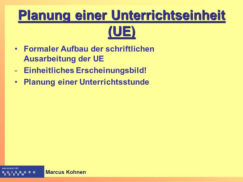 Planung einer Unterrichtseinheit (UE) Formaler Aufbau der schriftlichen Ausarbeitung der UE -Einheitliches Erscheinungsbild! Planung einer Unterrichts