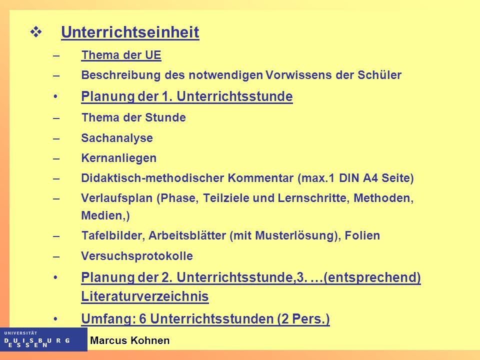 Unterrichtseinheit –Thema der UE –Beschreibung des notwendigen Vorwissens der Schüler Planung der 1. Unterrichtsstunde –Thema der Stunde –Sachanalyse