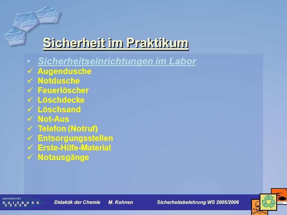 Sicherheit im Praktikum Sicherheitseinrichtungen im Labor Augendusche Notdusche Feuerlöscher Löschdecke Löschsand Not-Aus Telefon (Notruf) Entsorgungs