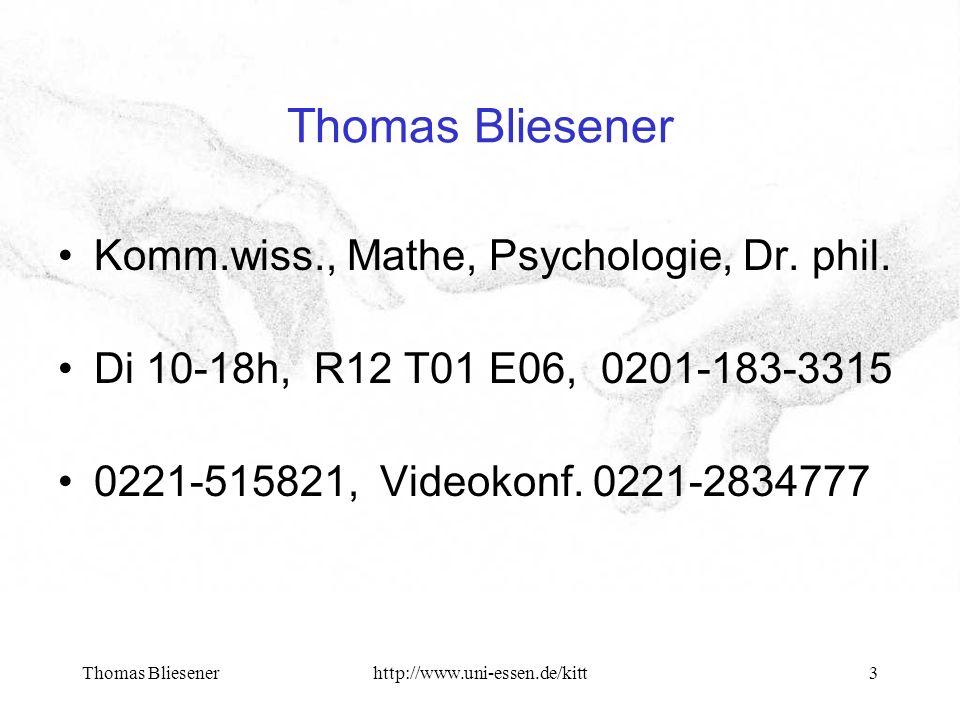 Thomas Bliesenerhttp://www.uni-essen.de/kitt3 Thomas Bliesener Komm.wiss., Mathe, Psychologie, Dr.
