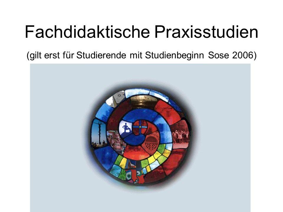 Fachdidaktische Praxisstudien (gilt erst für Studierende mit Studienbeginn Sose 2006)