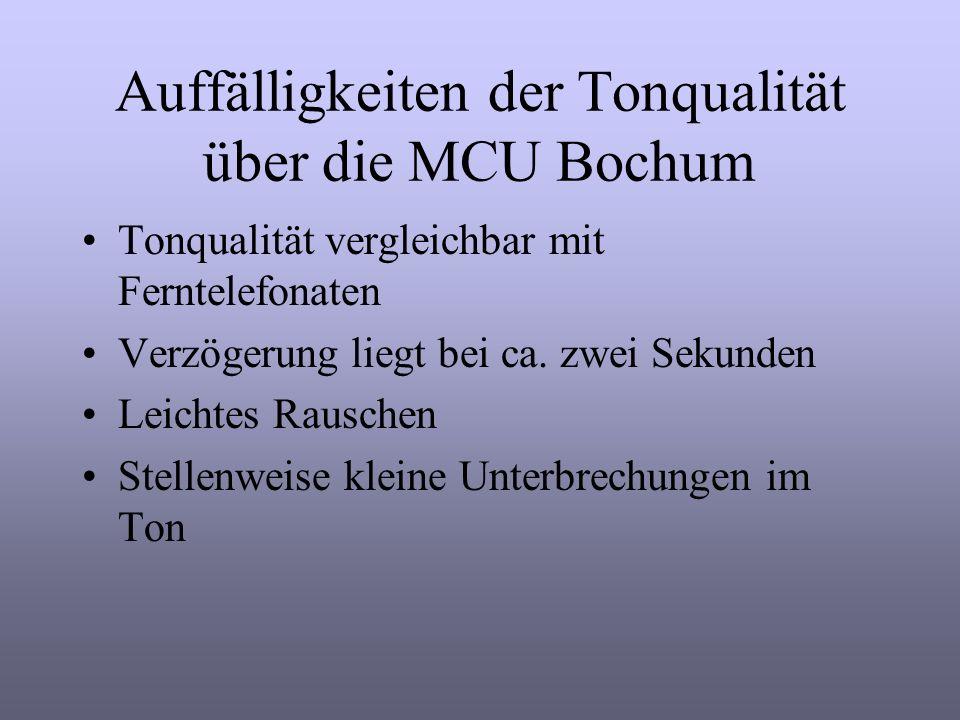 Auffälligkeiten beim Application- Sharing über nur eine ISDN- Leitung Kein langsamerer Seitenaufbau als über die Bochumer IP-MCU (Bild/Ton/Application-Sharing gleichzeitig)