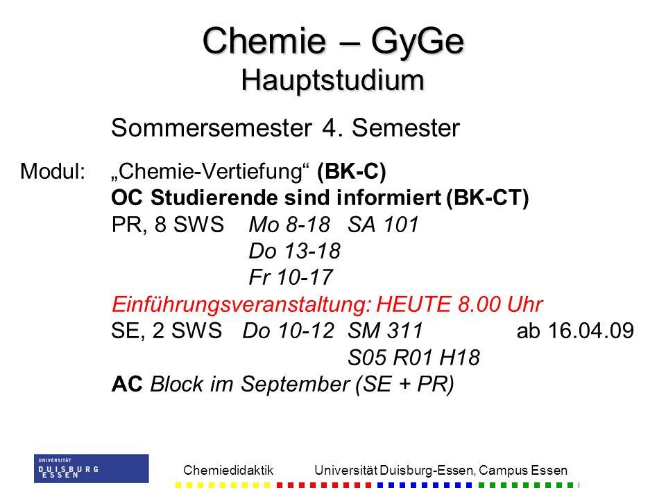 Chemiedidaktik Universität Duisburg-Essen, Campus Essen Sommersemester 4. Semester Modul:Chemie-Vertiefung (BK-C) OC Studierende sind informiert (BK-C