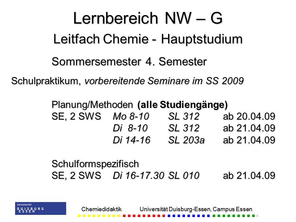 Chemiedidaktik Universität Duisburg-Essen, Campus Essen Sommersemester 4. Semester Schulpraktikum, vorbereitende Seminare im SS 2009 Planung/Methoden