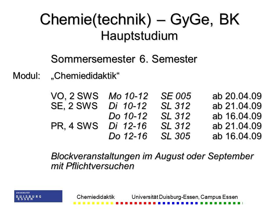 Chemiedidaktik Universität Duisburg-Essen, Campus Essen Sommersemester 6.
