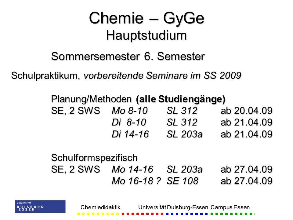 Chemiedidaktik Universität Duisburg-Essen, Campus Essen Sommersemester 6. Semester Schulpraktikum, vorbereitende Seminare im SS 2009 Planung/Methoden