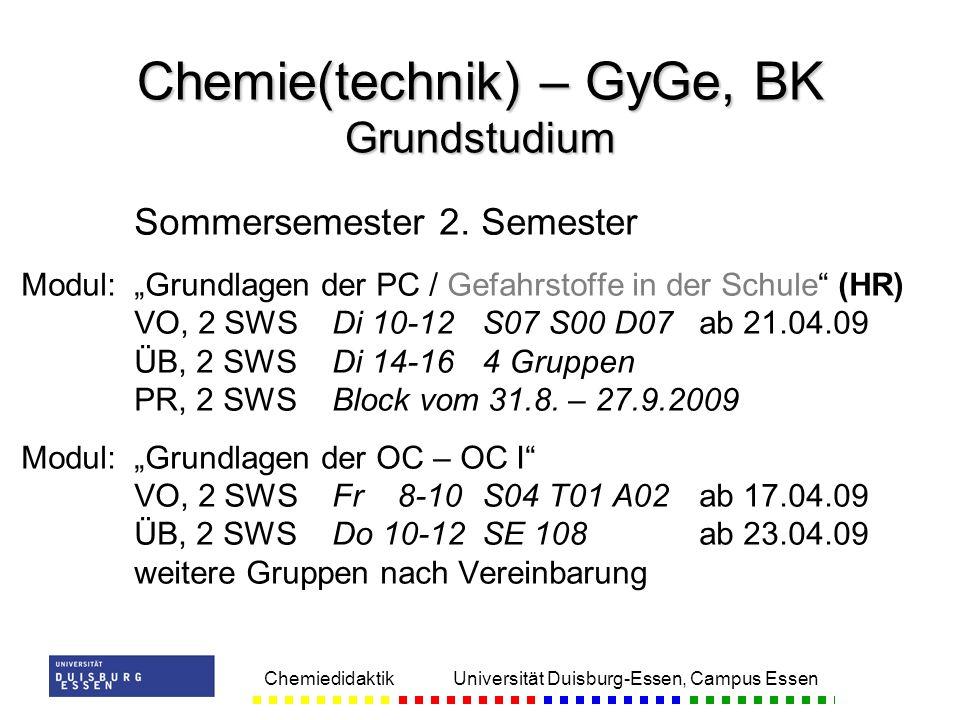 Chemiedidaktik Universität Duisburg-Essen, Campus Essen Sommersemester 2. Semester Modul:Grundlagen der PC / Gefahrstoffe in der Schule (HR) VO, 2 SWS