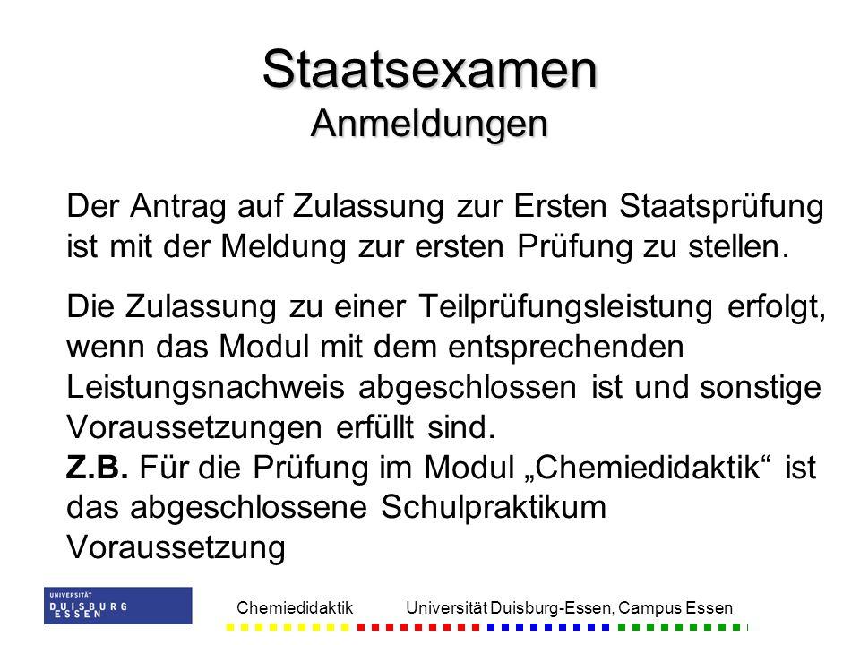 Chemiedidaktik Universität Duisburg-Essen, Campus Essen Der Antrag auf Zulassung zur Ersten Staatsprüfung ist mit der Meldung zur ersten Prüfung zu stellen.