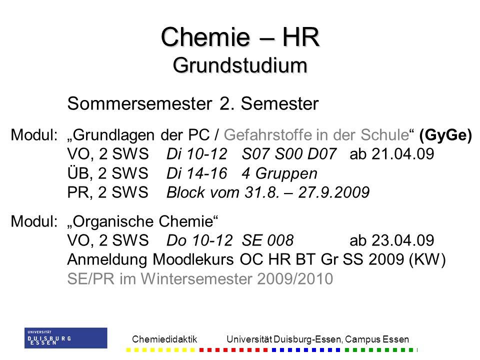 Chemiedidaktik Universität Duisburg-Essen, Campus Essen Sommersemester 2. Semester Modul:Grundlagen der PC / Gefahrstoffe in der Schule (GyGe) VO, 2 S