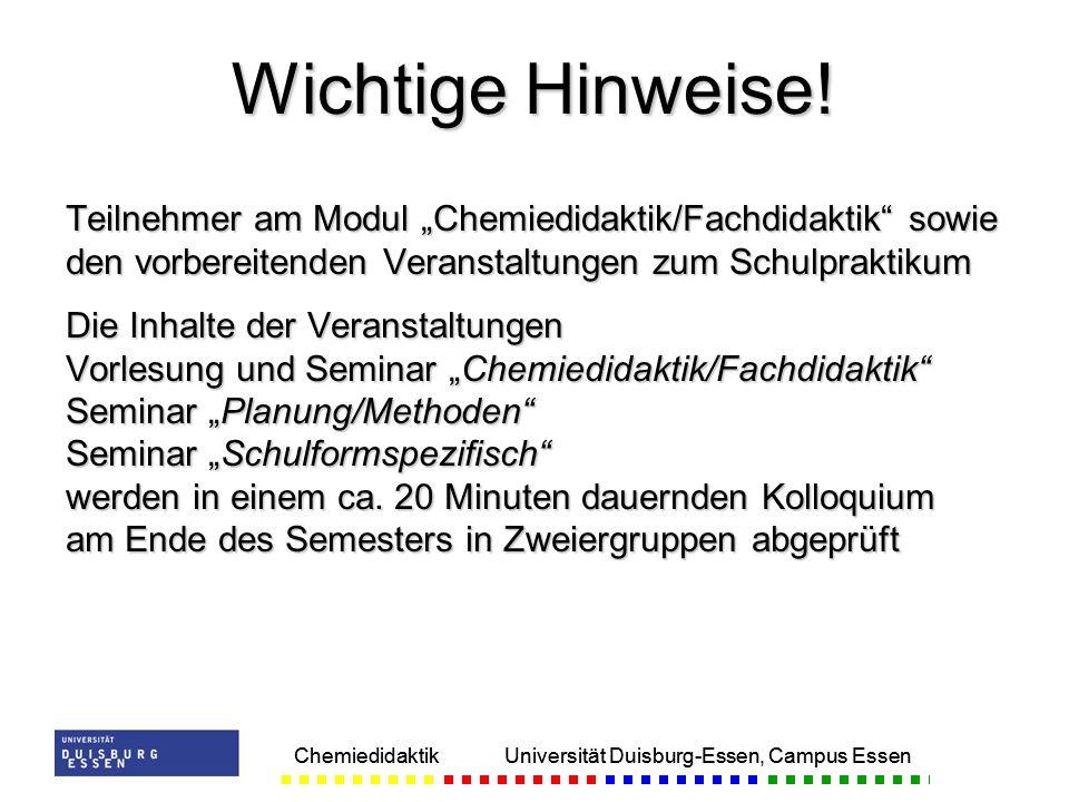 Chemiedidaktik Universität Duisburg-Essen, Campus Essen Teilnehmer am Modul Chemiedidaktik/Fachdidaktik sowie den vorbereitenden Veranstaltungen zum S