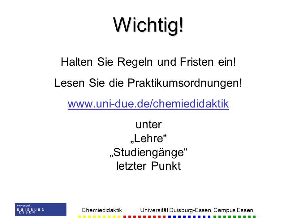 Chemiedidaktik Universität Duisburg-Essen, Campus Essen Halten Sie Regeln und Fristen ein.