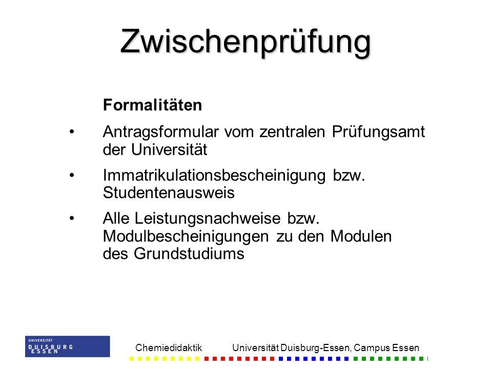 Chemiedidaktik Universität Duisburg-Essen, Campus Essen Formalitäten Antragsformular vom zentralen Prüfungsamt der Universität Immatrikulationsbeschei