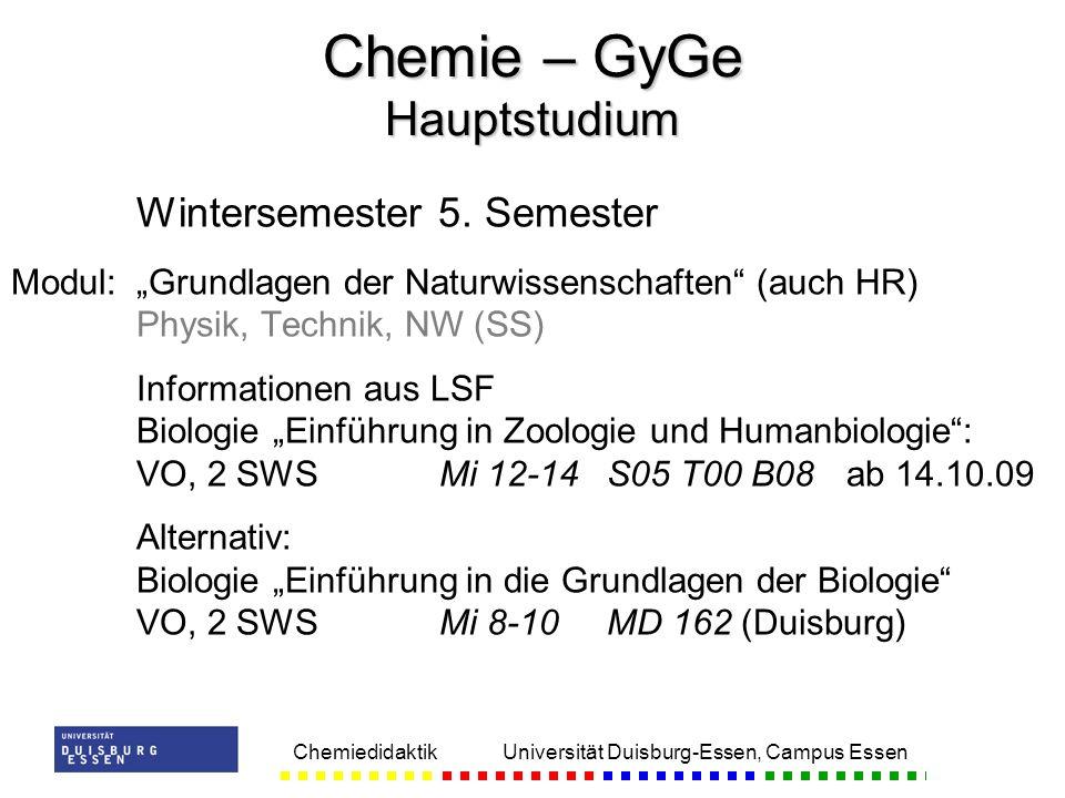 Chemiedidaktik Universität Duisburg-Essen, Campus Essen Wintersemester 5. Semester Modul:Grundlagen der Naturwissenschaften (auch HR) Physik, Technik,