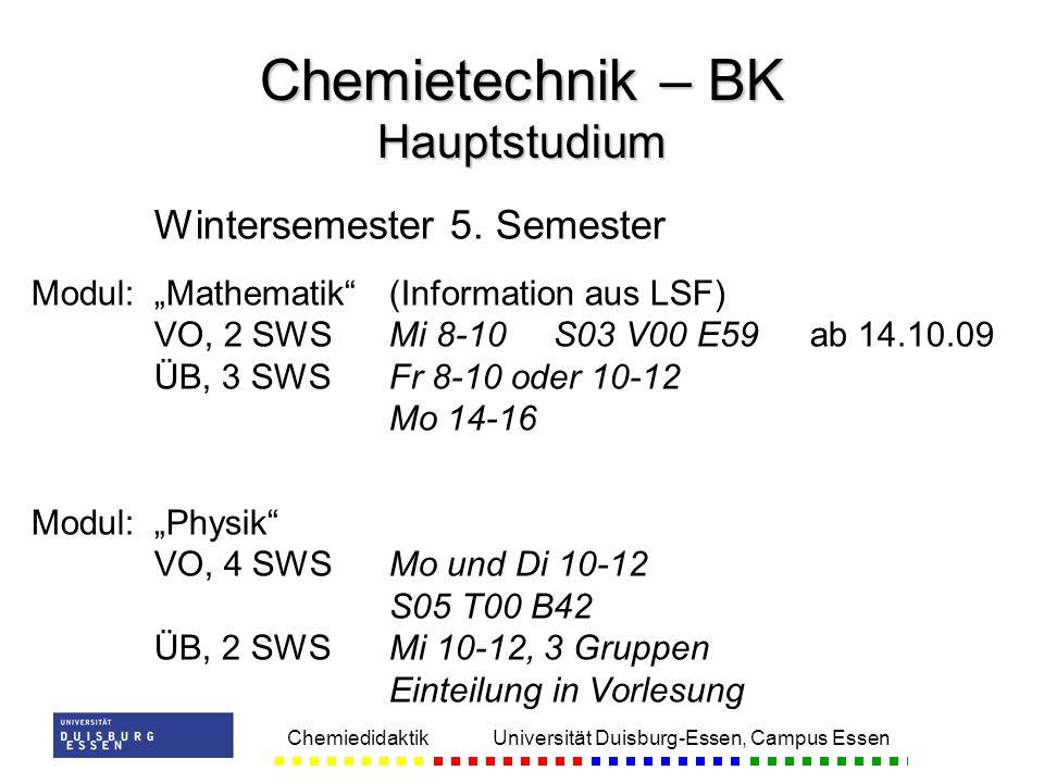 Chemiedidaktik Universität Duisburg-Essen, Campus Essen Wintersemester 5. Semester Modul:Mathematik(Information aus LSF) VO, 2 SWSMi 8-10S03 V00 E59 a