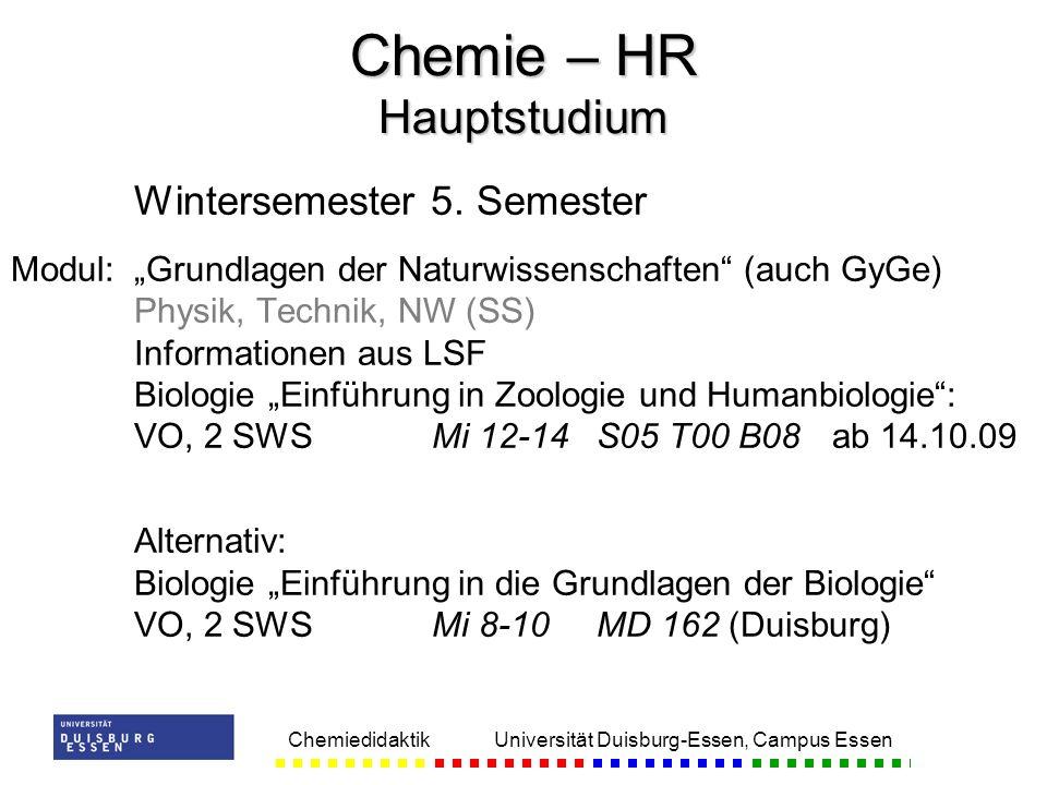 Chemiedidaktik Universität Duisburg-Essen, Campus Essen Wintersemester 5. Semester Modul:Grundlagen der Naturwissenschaften (auch GyGe) Physik, Techni