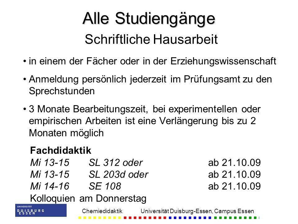 Chemiedidaktik Universität Duisburg-Essen, Campus Essen in einem der Fächer oder in der Erziehungswissenschaft Anmeldung persönlich jederzeit im Prüfu