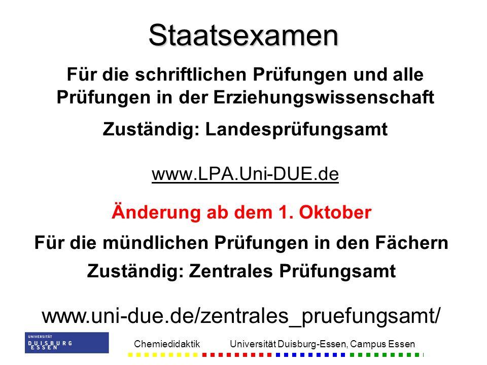 Chemiedidaktik Universität Duisburg-Essen, Campus Essen Für die schriftlichen Prüfungen und alle Prüfungen in der Erziehungswissenschaft Zuständig: La