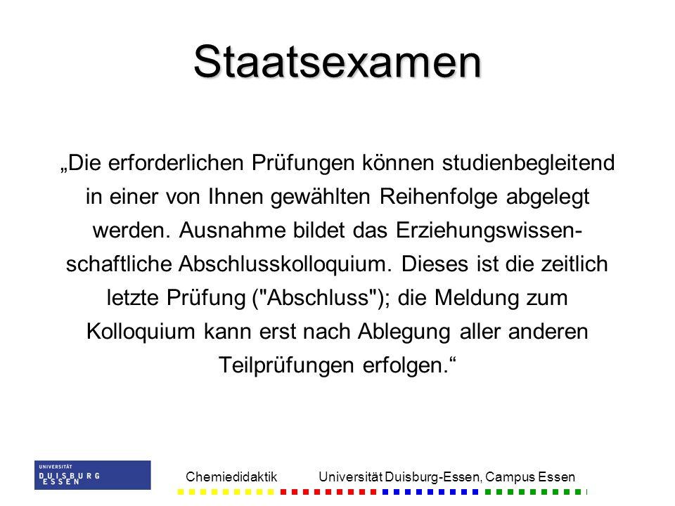 Chemiedidaktik Universität Duisburg-Essen, Campus Essen Die erforderlichen Prüfungen können studienbegleitend in einer von Ihnen gewählten Reihenfolge