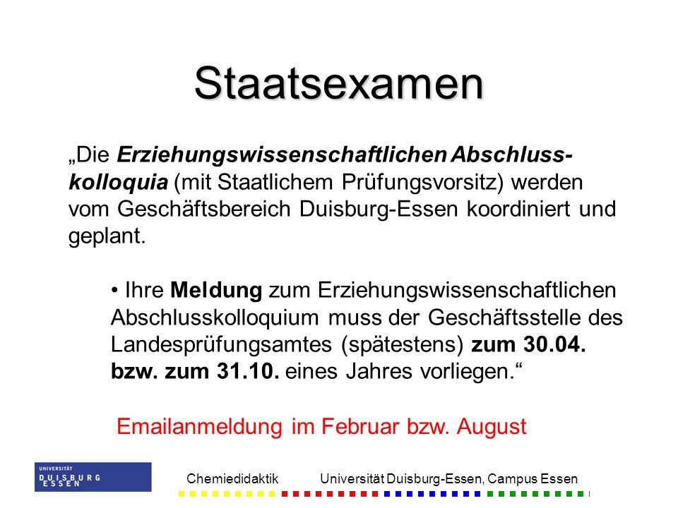 Chemiedidaktik Universität Duisburg-Essen, Campus Essen Staatsexamen Die Erziehungswissenschaftlichen Abschluss- kolloquia (mit Staatlichem Prüfungsvo