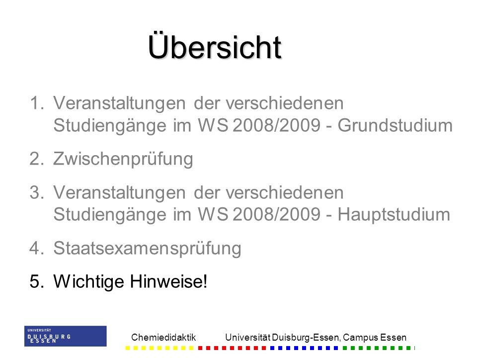 Chemiedidaktik Universität Duisburg-Essen, Campus Essen 1. 1.Veranstaltungen der verschiedenen Studiengänge im WS 2008/2009 - Grundstudium 2. 2.Zwisch