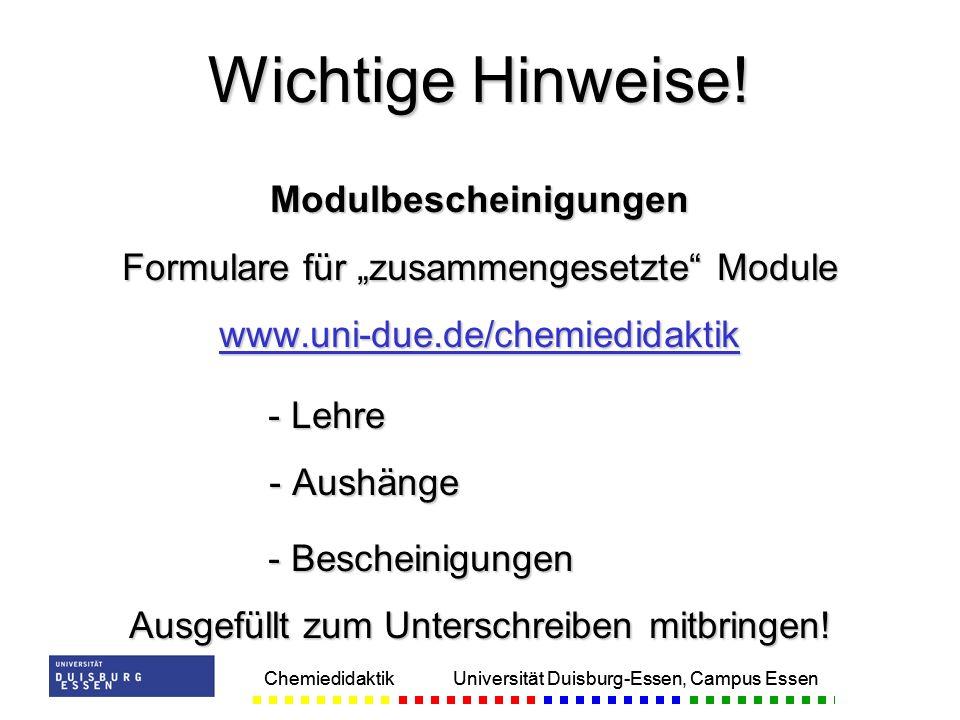 Chemiedidaktik Universität Duisburg-Essen, Campus Essen Modulbescheinigungen Formulare für zusammengesetzte Module www.uni-due.de/chemiedidaktik - Leh