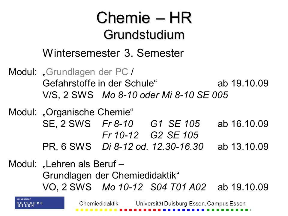 Chemiedidaktik Universität Duisburg-Essen, Campus Essen Wintersemester 3. Semester Modul:Grundlagen der PC / Gefahrstoffe in der Schuleab 19.10.09 V/S