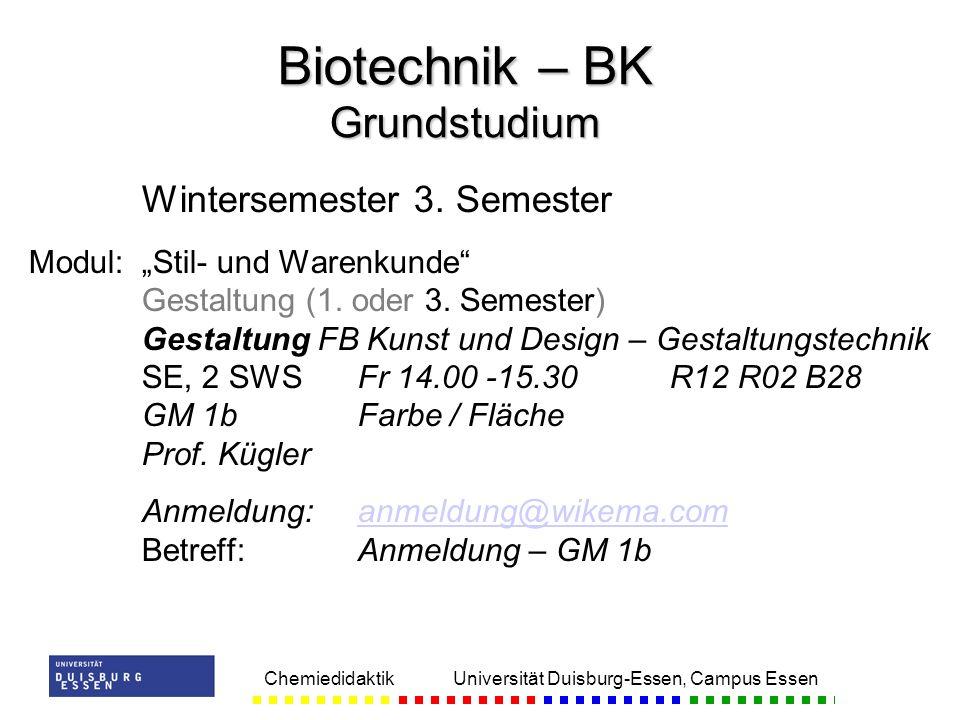 Chemiedidaktik Universität Duisburg-Essen, Campus Essen Wintersemester 3. Semester Modul:Stil- und Warenkunde Gestaltung (1. oder 3. Semester) Gestalt