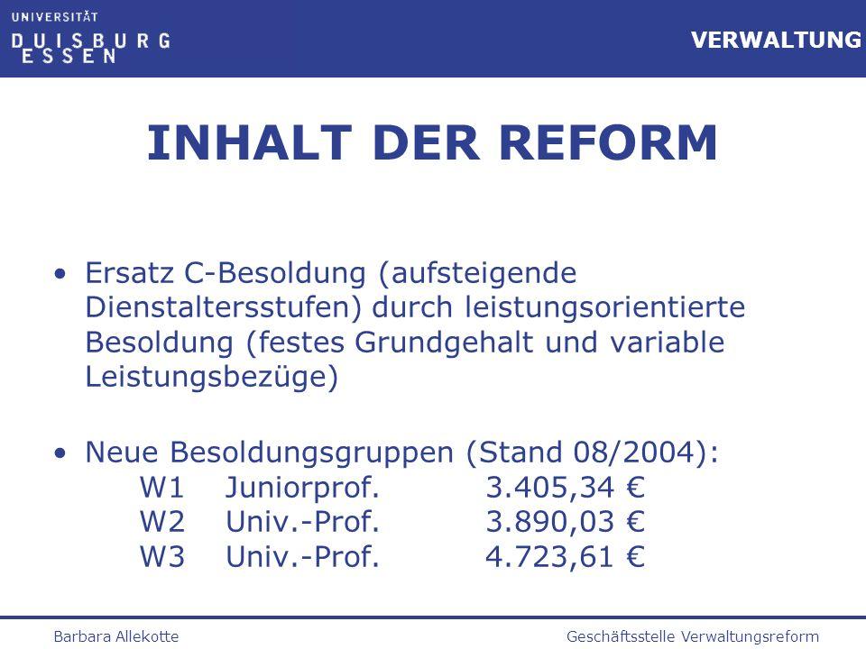 Geschäftsstelle VerwaltungsreformBarbara Allekotte VERWALTUNG AUSWIRKUNGEN (2) Bei Weg-/Neuberufung bzw.