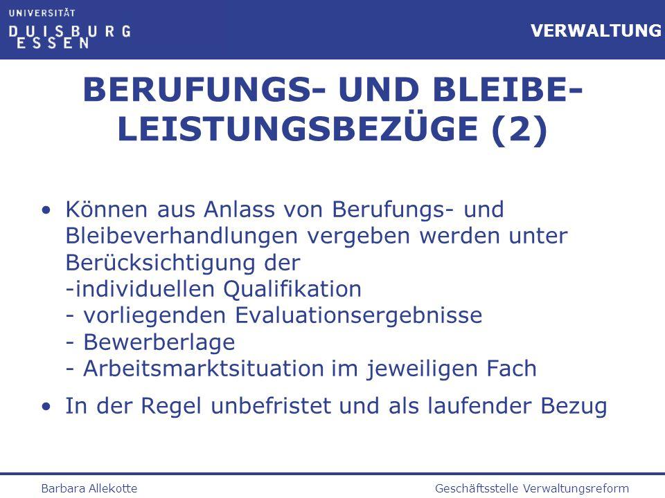 Geschäftsstelle VerwaltungsreformBarbara Allekotte VERWALTUNG BERUFUNGS- UND BLEIBE- LEISTUNGSBEZÜGE (2) Können aus Anlass von Berufungs- und Bleibeve