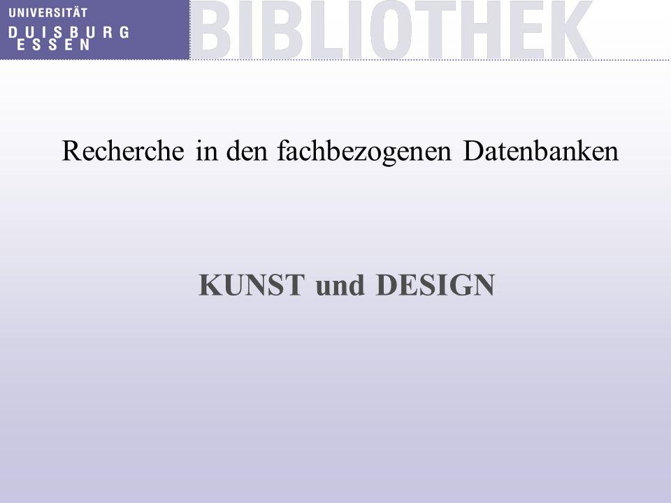 Recherche in den fachbezogenen Datenbanken KUNST und DESIGN