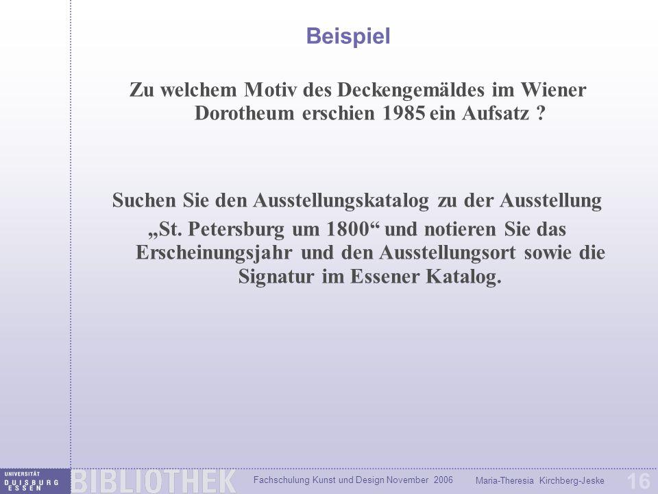 Fachschulung Kunst und Design November 2006 Maria-Theresia Kirchberg-Jeske 16 Beispiel Zu welchem Motiv des Deckengemäldes im Wiener Dorotheum erschien 1985 ein Aufsatz .