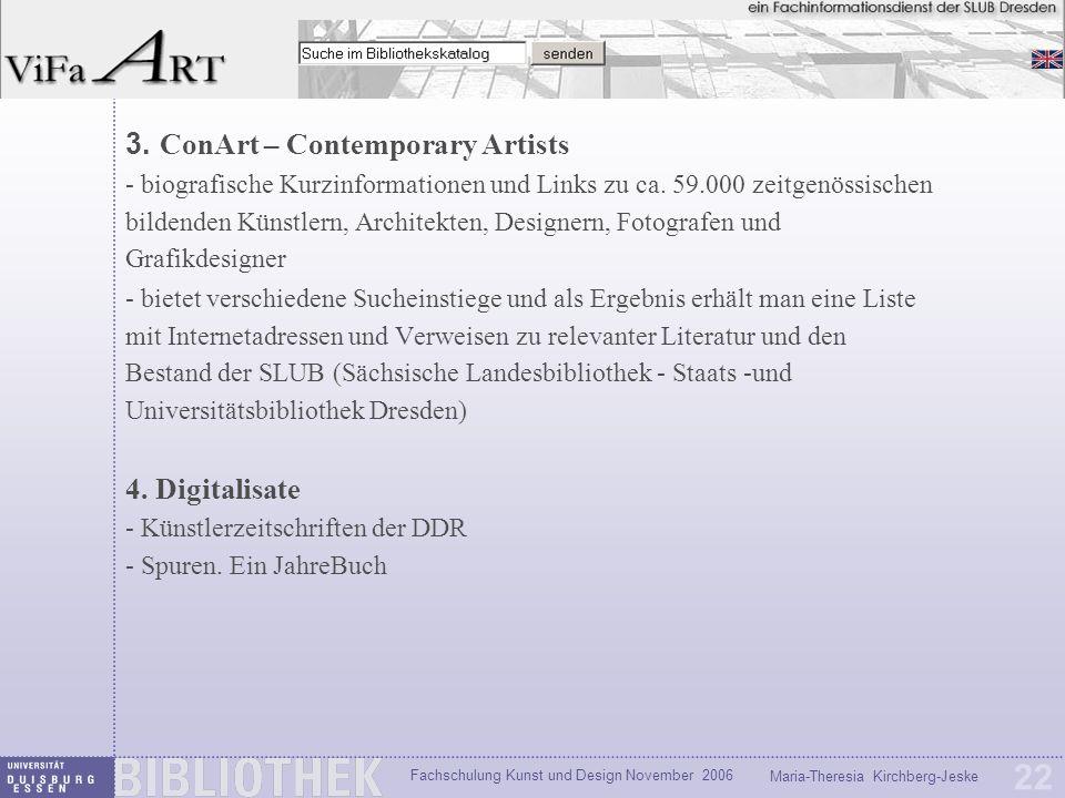 Fachschulung Kunst und Design November 2006 Maria-Theresia Kirchberg-Jeske 22 3. ConArt – Contemporary Artists - biografische Kurzinformationen und Li