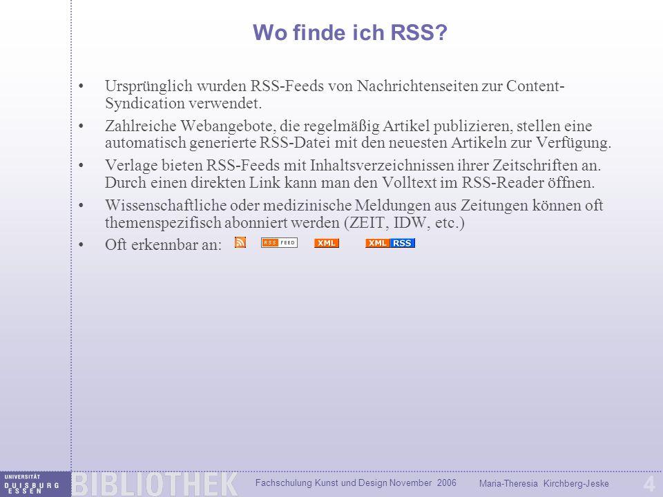 Fachschulung Kunst und Design November 2006 Maria-Theresia Kirchberg-Jeske 4 Wo finde ich RSS.